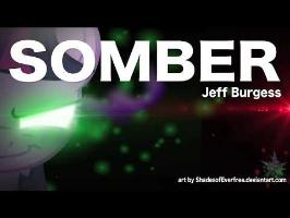 Somber - Jeff Burgess