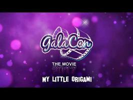 GalaCon 2017 - My Little Origami