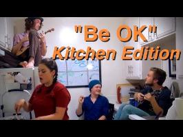 Be OK - Kitchen Edition (Ingrid Michaelson Cover)