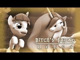 [SFM Ponies] Bitch's Friend (ReDux)