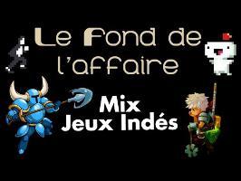 Le Fond De L'Affaire - Mix Jeux Indés