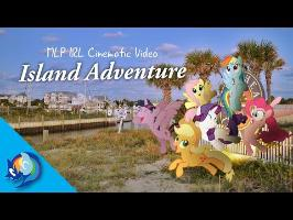 Island Adventure - MLP IRL Cinematic Video