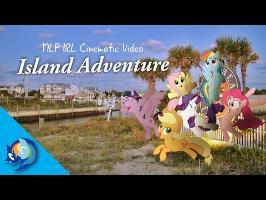 Island Adventure - MLP IRL Cinematic Video