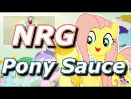 Pony Sauce - NRG [PonyDub] by Rabies Bun