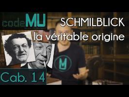 CAMU #14 - La véritable origine du SCHMILBLICK