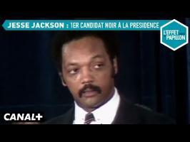 Jesse Jackson : Premier noir candidat à la présidence aux Etats-Unis - L'Effet Papillon