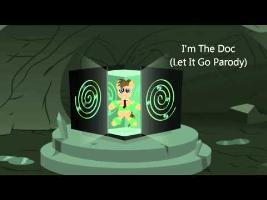 I'm The Doc (Frozen Let It Go Parody)