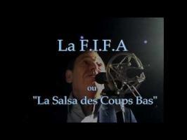 La F.I.F.A ou La Salsa des Coups Bas #7