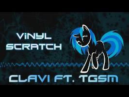 Vinyl Scratch! MC Clavi feat. TheGrassSaysMooo