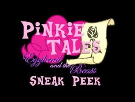Pinkie Tales SNEAK PEEK Egghead and the Beast
