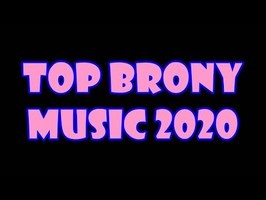TOP 25 BRONY SONGS of 2020 - COMMUNITY VOTED