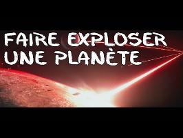 Faire exploser une planète