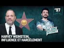 Harvey Weinstein, influence et harcèlement... VERINO #97 // Dis donc internet...