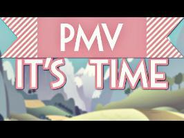 PMV - It's Time (A PMVToday Collaboration)