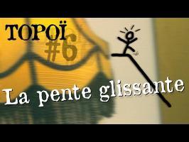 Topoï #6 - La pente glissante