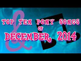 Top 10 Pony Songs of December 2014 - Community Voted