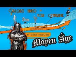 Cinq Idées Reçues Moyen Age - #CIR 3