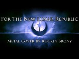 For The New Lunar Republic - Rockin'Brony