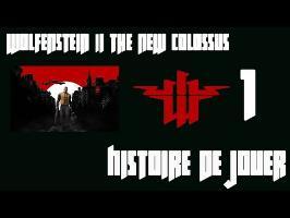 Histoire de Jouer - Wolfenstein The New Colossus #1