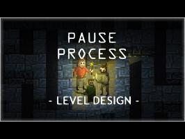 PAUSE PROCESS #47 Le Level Design