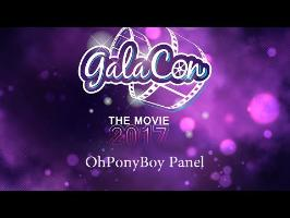 GalaCon 2017 - OhPonyBoy Panel (4k UHD)