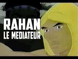 Rahan Le Mediateur