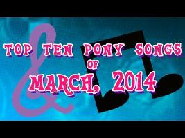 Top 10 Pony Songs of March 2014 - Community Voted