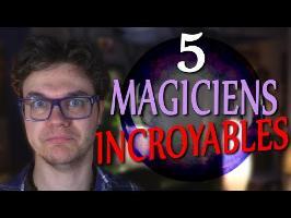 BULLE : 5 Magiciens Incroyables à (re)découvrir