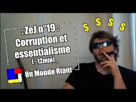 Zététique et journalisme - 19 - Corruption et essentialisme
