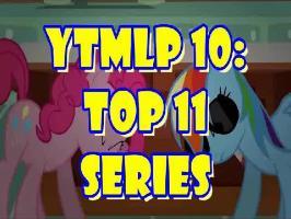 YTMLP 10: TOP 11 SERIES