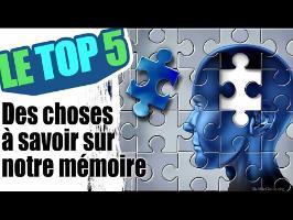 Le top 5 des choses à savoir sur notre mémoire