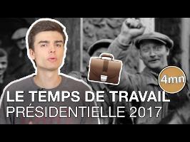 TOUT COMPRENDRE SUR LE TEMPS DE TRAVAIL EN FRANCE - PRÉSIDENTIELLE 2017