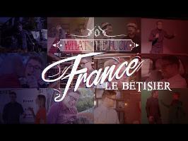 What The Fuck France - Le Bêtisier