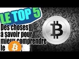 Le top 5 des choses à savoir pour comprendre le bitcoin