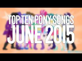 Top 10 Pony Songs of June 2015 - Community Voted