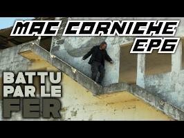 Mac Corniche - Ep 6 - Battu Par le Fer