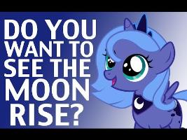 Do You Want To See The Moon Rise?