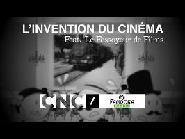 L'INVENTION DU CINÉMA - Feat. Le Fossoyeur de Films