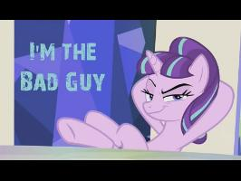 PMV - Starlight Glimmer is the Bad Guy