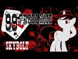 99 Problems - SkyBolt (Fallout: Equestria - Project Horizons) - (Hugo, Ponified)