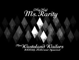 The Wasteland Wailers – (Hey Hey) Ms. Rarity [1000th SC Follower Special]