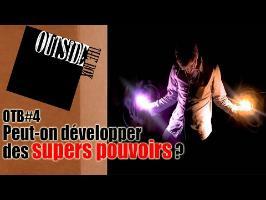OTB#4: Peut-on développer des superpouvoirs ?