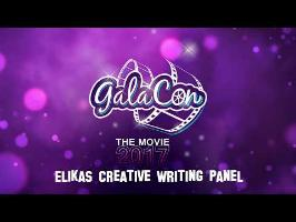 GalaCon 2017- Elikas Creative Writing Panel