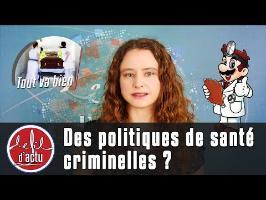 DES POLITIQUES DE SANTÉ CRIMINELLES ?