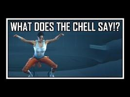 Portal - What Does The Chell Say
