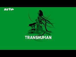 TransHuman - BiTS - S02E20 - ARTE