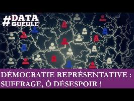 Démocratie représentative : suffrage, Ô désespoir ! #DATAGUEULE 57