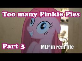 Too many Pinkie Pies - Part 3 [MLP in real life]