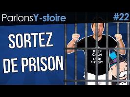 Sortez de prison - Parlons Y-stoire #22