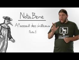 Nota Bene - À l'assaut des châteaux - partie 1